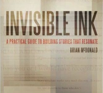 Invisible Ink: A Practical Guide to Building Stories (Book Review)
